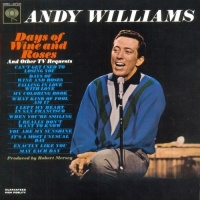 Days Of Wine And Roses (And Other TV Requests) - Andy Williams