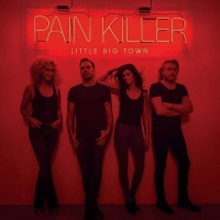 Pain Killer - Little Big Town