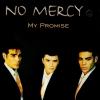 My Promise - No Mercy
