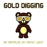 Gold Digging As Sampled By Kanye West - Kanye West