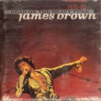 Dead On The Heavy Funk 1975 1983 - James Brown