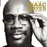 Ultimate Isaac Hayes Can You Dig It - Isaac Hayes