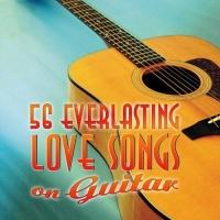 56 Everlasting Love Songs On Guitar Vol 1 - Various Artists