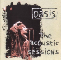 The Acoustic Sessions - Oasis