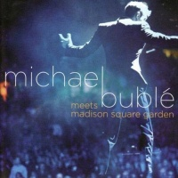 Meets Madison Square Garden - Michael Buble