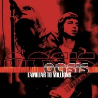 Familiar To Millions CD1 - Oasis