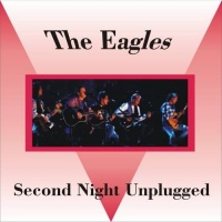 Eagles MTV Unplugged - Second Night - Eagles