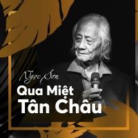 Qua Miệt Tân Châu - Ngọc Sơn (Nhạc Sĩ)