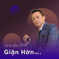 Giận Hờn (Vol.2) - Quang Long Bolero