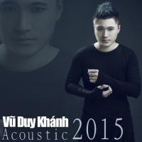 Vũ Duy Khánh Acoustic 2015 - Vũ Duy Khánh