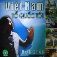 Việt Nam Tổ Quốc Tôi - Trọng Tấn