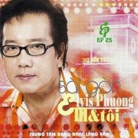 Sài Gòn Em Và Tôi - Elvis Phương