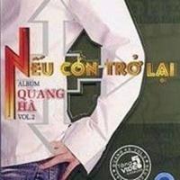 Nếu Còn Trở Lại - Quang Hà