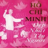 Hồ Chí Minh Đẹp Nhất Tên Người - Various Artists 1