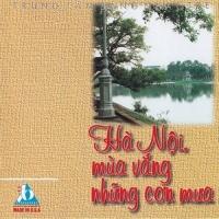 Hà Nội Mùa Vắng Những Cơn Mưa - Various Artists