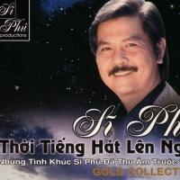 Thời Tiếng Hát Lên Ngôi (CD3) - Sĩ Phú