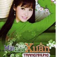 Mãi Còn Xuân - Trang Nhung