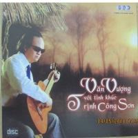 Vấn Vương Với Tình Khúc Trịnh Công Sơn - Văn Vượng