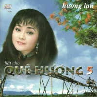 Hát Cho Quê Hương 5 - Hương Lan