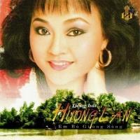 Em Bỏ Dòng Sông - Hương Lan