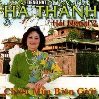 Chiều Mưa Biên Giới - Hà Thanh