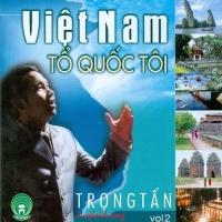 Việt Nam Tổ Quốc Tôi Vol2 - Trọng Tấn