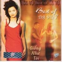 The Best Of Dạ Vũ - Giống Như Tôi - Various Artists