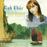 Tình Khúc Quê Hương - Phi Nhung