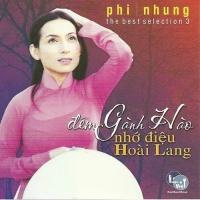 Đêm Gánh Gào Nhớ Điệu Hoài Lang - Phi Nhung