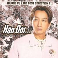 Hận Đời - The Best Selection 2 - Trường Vũ