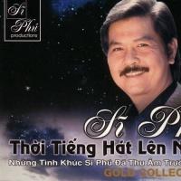 Thời Tiếng Hát Lên Ngôi (CD1) - Sĩ Phú