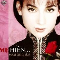 Mẹ Hiền...Mẹ Là Bài Ca Dao - Various Artists