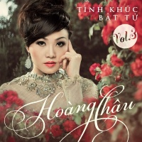 Tình Khúc Bất Tử (Vol 3) - Hoàng Châu