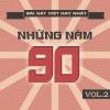 Những Bài Hát Việt Hay Nhất Những Năm 90 (Vol.2) - Various Artists