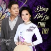 Đừng Nói Lời Chia Tay (Single) - Hồng Phượng, Huỳnh Thật