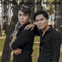 Hạnh Phúc Vì Có Em (Single) - Cao Thành Đạt, Anh Đô
