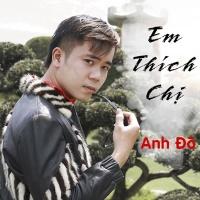 Em Thích Chị (Single) - Anh Đô