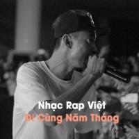 Nhạc Rap Việt Đi Cùng Năm Tháng