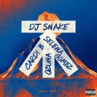 Taki Taki (Single) - Cardi B, Selena Gomez, Ozuna, DJ Snake