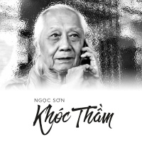 Khóc Thầm - Ngọc Sơn (Nhạc Sĩ)