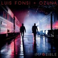 Imposible (Single) - Ozuna, Luis Fonsi