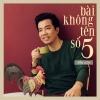 Bài Không Tên Số 5 (Single) - Tấn Sơn