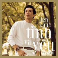 Liên Khúc Tình Và Yêu (Single) - Tấn Sơn