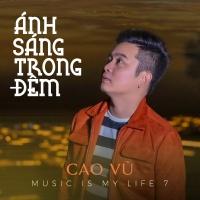 Ánh Sáng Trong Đêm (Single) - Cao Vũ