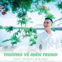 Thương Về Miền Trung (Single) - Duy Thắng Bolero