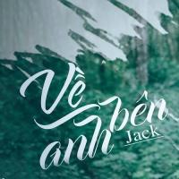 Về Bên Anh (Single) - Jack