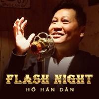 Flash Night - Hồ Hán Dân
