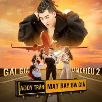 Máy Bay Bà Già (OST Gái Già Lắm Chiêu 2) - Addy Trần