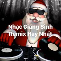 Nhạc Giáng Sinh Remix Hay Nhất - Various Artists