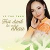 Thôi Đành Lạc Mất Nhau (Single) - Lý Thu Thảo